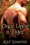 Once Upon a Tiger by Kat Simons