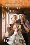The Tattered Quilt (The Half-Stitched Amish Quilting Club #2)