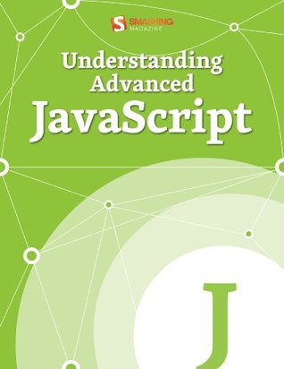 Understanding Advanced JavaScript (Smashing Media eBooks)