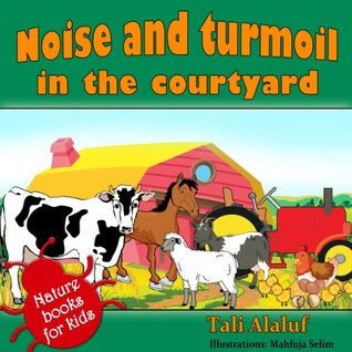 Animals Stories - Noise and turmoil in the courtyard (Nature books for kids series)