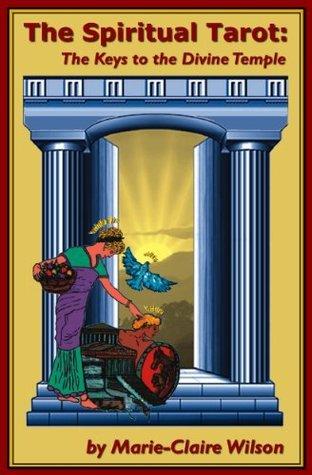 The Spiritual Tarot: The Keys to the Divine Temple