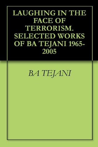 laughing-in-the-face-of-terrorism-selected-works-of-ba-tejani-1965-2005