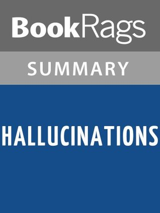 Hallucinations by Oliver Sacks l Summary & Study Guide