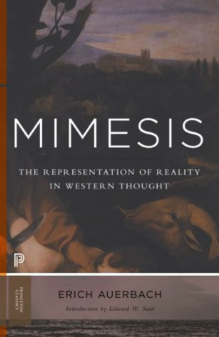 Mimesis: The Representation of Reality in Western Literature (New in Paperback) (Princeton Classics)
