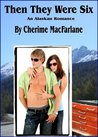 Then They Were Six by Cherime MacFarlane