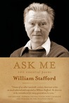 Ask Me by William Stafford