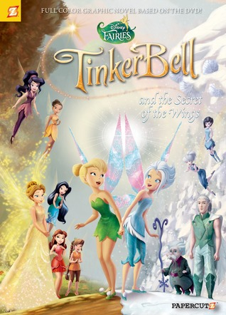 Tinker Bell and the Secret of the Wings (Disney Fairies Graphic Novel #15)