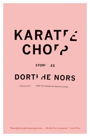 Karate Chop: Stories par Dorthe Nors, Martin Aitken