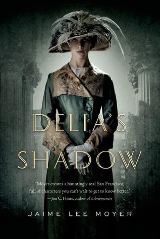 Delia's Shadow by Jaime Lee Moyer