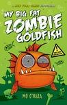 My Big Fat Zombie Goldfish (My Big Fat Zombie Goldfish, #1)