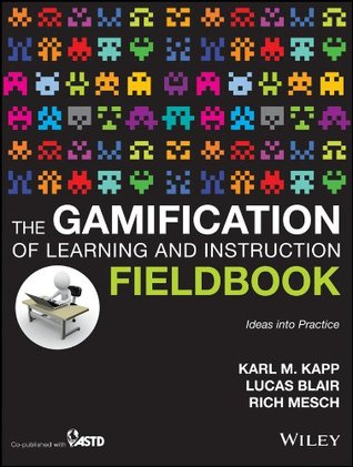 The Gamification Of Learning And Instruction Fieldbook Ideas Into