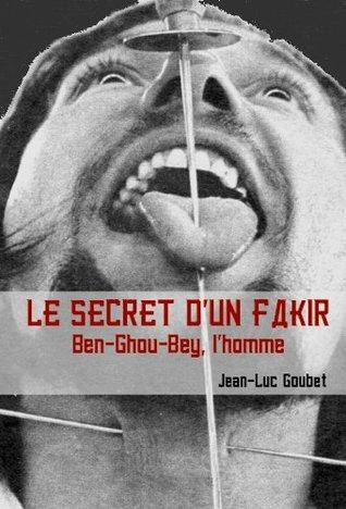 LE SECRET D'UN FAKIR, Ben-Ghou-Bey l'homme
