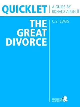 Quicklet on C.S. Lewis' The Great Divorce (CliffNotes-like Book Summary & Analysis)