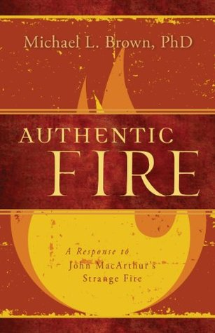Authentic Fire by Michael L. Brown