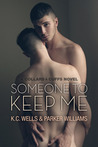 Someone to Keep Me by K.C. Wells