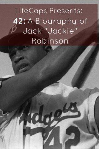 "42: A Biography of Jack ""Jackie"" Robinson"