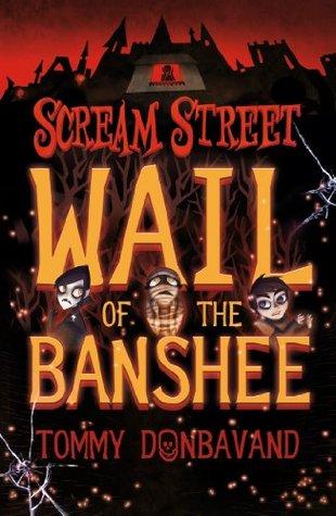 Wail of the Banshee (Scream Street, #14)