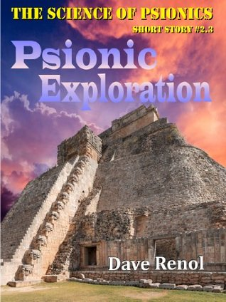 Psionic Exploration (The Science of Psionics Short)