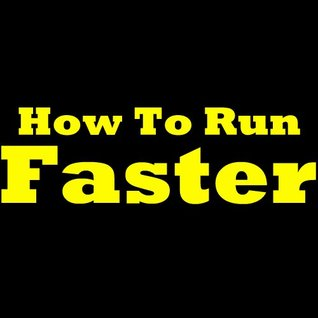 How To Run Faster - Speed Training Tips. Learn To Run Fast With These Easy To Follow Running Tips!