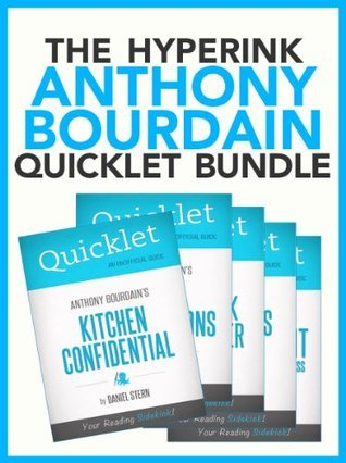 The Anthony Bourdain Quicklet Bundle (5 Books including Kitchen Confidential, No Reservations, The Nasty Bits, and More!)