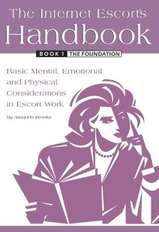 The Internet Escort's Handbook Book 1: The Foundation