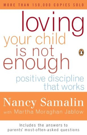 Ebook Loving Your Child Is Not Enough: Positive Discipline That Works by Nancy Samalin read!