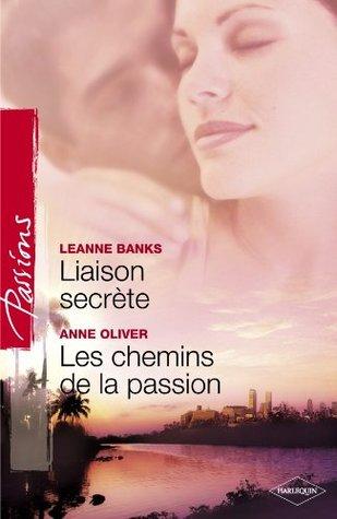 Liaison secrète - Les chemins de la passion (Harlequin Passions)