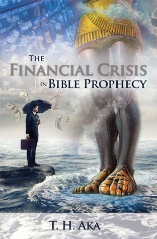 The Financial Crisis in Bible Prophecy