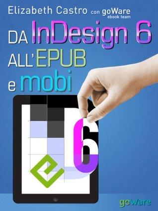 Da InDesign 6 all'Epub e Mobi (Digitalissimo) (Italian Edition)