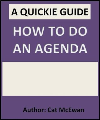 How to Do an Agenda: The Quickie Guide