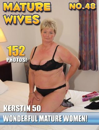 Mature Women 48 Kerstin: MILFS & MOMS Naked Photo eBook
