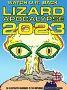 LIZARD APOCALYPSE 2023 (Wake Up And Smell The Reptiles! Series)