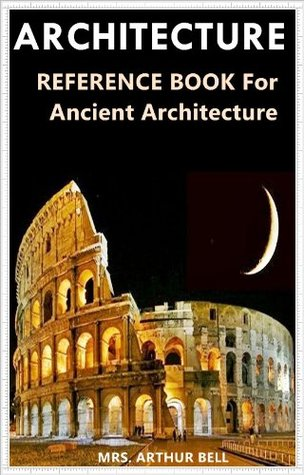 Architecture (Egyptian, Asiatic,Early American, Greek, Roman, Christian, Byzantine, Gothic. Renaissance and Anglo-Saxon Collections) Illustrated pictures
