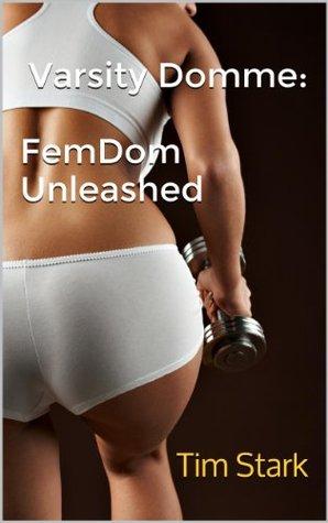 Varsity Domme: FemDom Unleashed