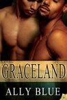 Graceland by Ally Blue