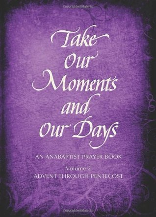 Take Our Moments and Our Days, Volume 2