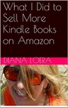 What I Did to Sell More Kindle Books on Amazon