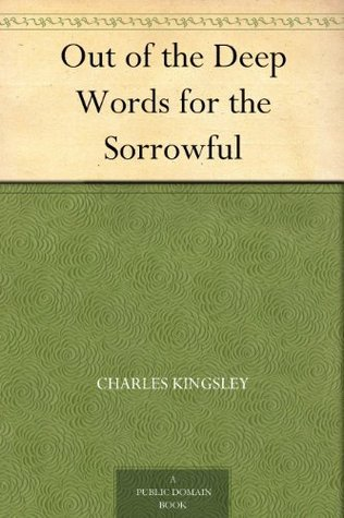 Out of the Deep Words for the Sorrowful