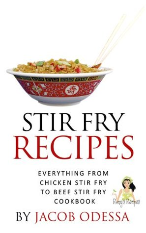 Stir Fry Recipes. Everything from Chicken Stir Fry to Beef Stir Fry Cookbook