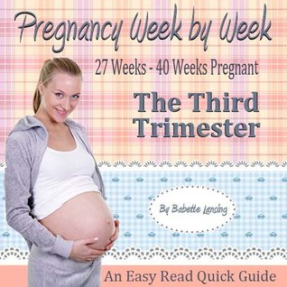 Pregnancy Books For First Time Moms: The Third Trimester Book