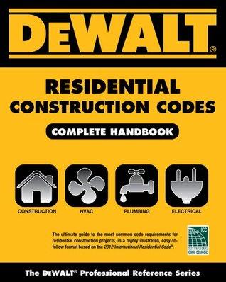 DEWALT Residential Construction Codes, Complete Handbook by Lynn ...