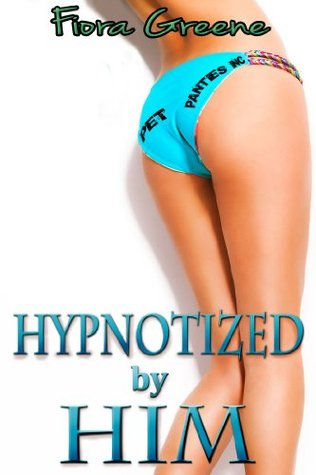 hypnotized-by-him-erotic-mind-control-sexual-humiliation-pet-panties-inc