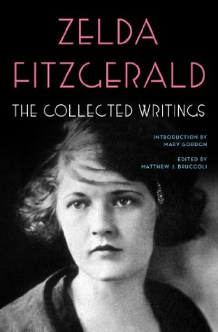 Ebook The Collected Writings by Zelda Fitzgerald DOC!