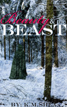 Beauty and the Beast by K.M. Shea