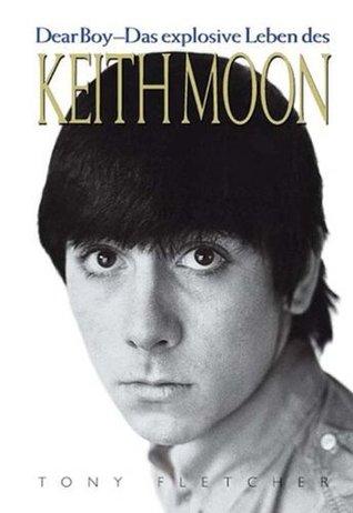Ebook Keith Moon - Dear Boy by Tony Fletcher DOC!