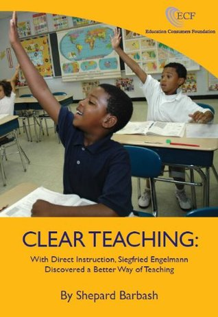 clear-teaching-with-direct-instruction-siegfried-engelmann-discovered-a-better-way-of-teaching