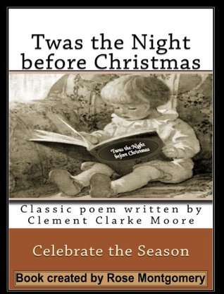 Twas the Night before Christmas: Classic poem written by Clement Clarke Moore