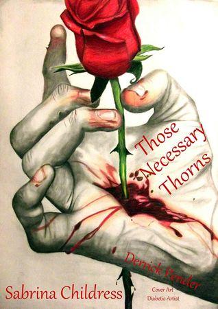 Those Necessary Thorns: Derrick Pender (Those Necessary Thorns, #3)