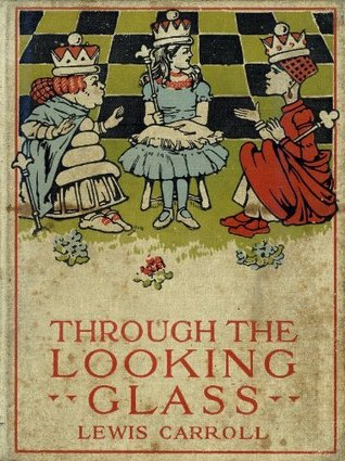 Alice In Wonderland Through The Looking Glass: Illustrated