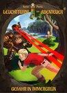 Leuchtturm der Abenteuer 03. Gefahr in Immergrün by Karim Pieritz